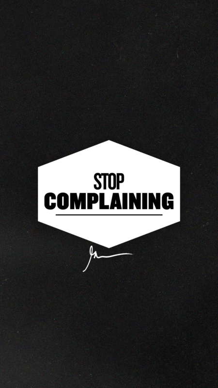Gary vaynerchuk stop complaining wallpaper for phone